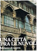 Una città tra le nuvole. Milano di sopra - Francesco Ogliari - Silvana 1986