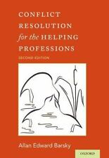 Conflict Resolution for the Helping Professions by Allan Barsky (2014,...