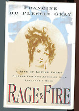 FRANCINE DU PLESSIX GRAY Rage and Fire Life of Louise Colet 1st HB 1994 Flaubert