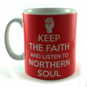 KEEP THE FAITH AND LISTEN TO NORTHERN SOUL CUP MUG GIFT PRESENT MUSIC FAN FIST