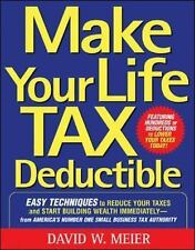 Make Your Life Tax Deductible: Easy Techniques to Reduce Your Taxes an-ExLibrary