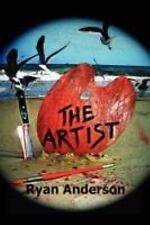 The Artist by Ryan Anderson (2008, Paperback)
