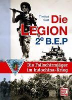 Die Legion 2e BEP Die Fallschirmjäger im Indochina-Krieg Fremdenlegion Buch NEU