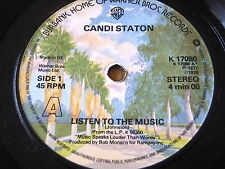 "CANDI STATON - LISTEN TO THE MUSIC      7"" VINYL"