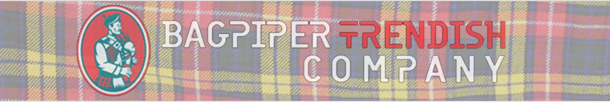 Bagpiper Trendish Company