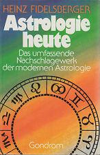 AZ* GONDROM FIDELSBERGER : ASTROLOGIE HEUTE DAS UMFASSENDE NACHSCHLAGEWERK