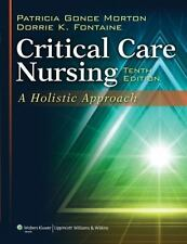 Critical Care Nursing : A Holistic Approach by Dorrie K. Fontaine and Patricia G