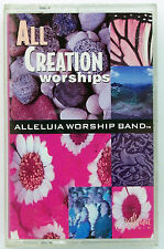All Creation Worships - Alleluia Worship Band (Cassette 1995)