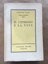 IL CIPRESSO E LA VITE - Lorenzo Viani - Vallecchi Editore - 1943 prima edizione