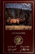 All About Elk (Hunter's Information Series), Duane Wiltse, Wayne Van Zwoll, Dwig