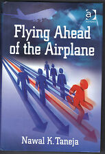 Flying Ahead of the Airplane by Nawal K. Taneja (2008, Hardcover)