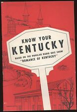 KNOW YOUR KENTUCKY BASED ON THE POPULAR RADIO QUIZ SHOW ROMANCE OF KENTUCKY  PB