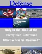 Defense: Only in the Mind of the Enemy: Can Deterrence Effectiveness Be...