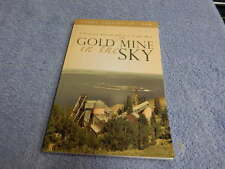 Gold Mine in the Sky : A Personal History of the Log Cabin Mine by Frank Cassidy