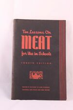 Ten Lessons on Meat for Use in Schools 4th Edition VTG 1939 Natl Livestock Board