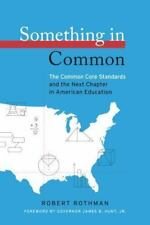 Something in Common: The Common Core Standards and the Next Chapter in American