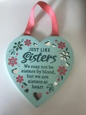 Small Just Like Sisters Hanging Heart Shaped Plaque