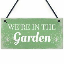 We're In The Garden Novelty Plaque Summer House Sign Garden Shed Friendship Gift