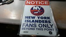 "New NEW YORK ISLANDERS FANS ONLY BEYOND THIS POINT"" 8 X 12 METAL SIGN"