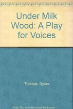 Under Milk Wood: A Play for Voices,Dylan Thomas
