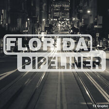 Florida Pipeliner Pipe Liner Decal Vinyl Oil Gas Pipeline Sticker Miami