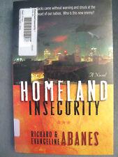 Homeland Insecurity: A Novel 2007 by Abanes, Richard; Abanes, Evangel 0736914692