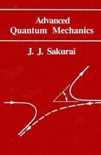 Advanced Quantum Mechanics by J. J. Sakurai (1967, Hardcover, Reprint)