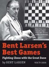 Bent Larsen's Best Games : Fighting Chess with the Great Dane by Bent Larsen (Trade Paper)