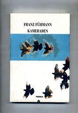 Franz Fuhmann # KAMERADEN # Edizioni Theoria 1994 # 1A Ed.