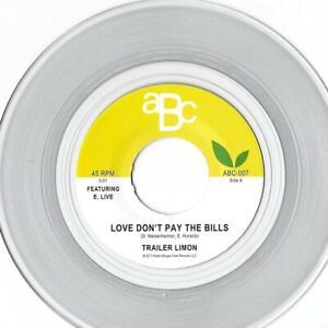 "Modern Soul - Trailer Limon  - Love Dont Pay the Bills - 7"" Clear Vinyl Single"