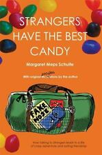 Strangers Have the Best Candy: How talking to strangers leads to a life of crazy