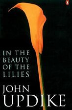 (Good)-In the Beauty of the Lilies (Paperback)-John Updike-0140255893