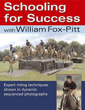 Schooling for Success: With William Fox-Pitt NEW HORSE BOOK Hardback