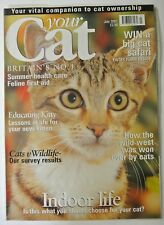 Your Cat Magazine. July 2001. Your vital companion to Cat ownership.