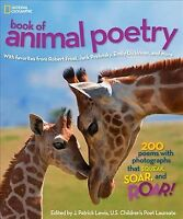 National Geographic Book of Animal Poetry : 200 Poems With Photographs That S...