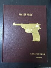 The P.38 Pistol Volume 1 The Walther Pistols 1930-1945 By Warren Buxton