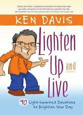 Lighten up and Live : 90 Light-Hearted Devotions to Brighten Your Day by Ken...