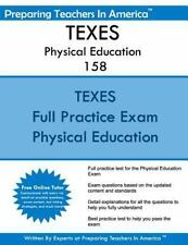 TEXES Physical Education 158 : 158 TEXES Texas Examinations of Educator...
