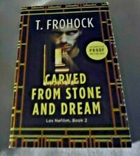 CARVED FROM STONE AND DREAM : LOS NEFILIM BOOK 2 - T. FROHOCK  ARC 02/20