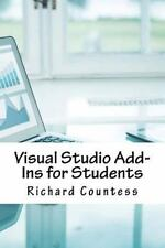 Visual Studio Add-Ins for Students by Richard Countess (2016, Paperback)