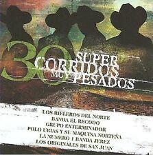 30 Super Corridos Muy Pesados CD,Rieleros,Recodo,Exterminador,Jerez,de San Juan