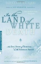 In the Land of White Death: An Epic Story of Survival in the Siberian Arctic by