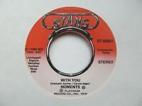 """MOMENTS With You/Next Time That I See You USA 7"""" Single EX Cond"""
