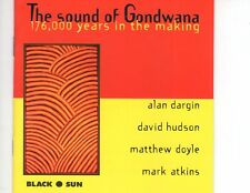 CD THE SOUND OF GONDWANA	176,000 years in the making	NEAR MINT (R0527)