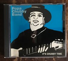Popa Chubby Band IT'S CHUBBY TIME CD HTF OOP contains Stoop Down Baby & Money!