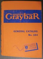 """1952 GRAYBAR GENERAL CATALOG No. 104 """"Everything Electrical"""" 1,352 Pages o' Fun!"""