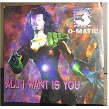 "3 O-MATIC ""ALL I WANT IS YOU"" - 12"" MAXI SINGLE"