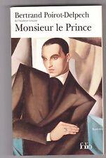 Monsieur Le Prince - Bertrand Poirot-delpech (Académie française).Folio 2001