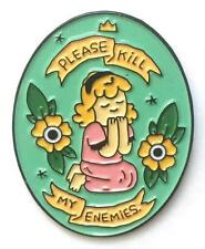 PLEASE KILL MY ENEMIES ENAMEL PIN BY SILVER SPROCKET X MICHEAL SWEATER