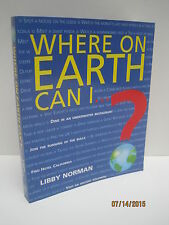 Where On Earth Can I? by Libby Norman